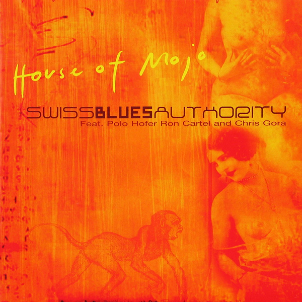 Swiss Blues Authority - House Of Mojo - 2005 - Sound Service